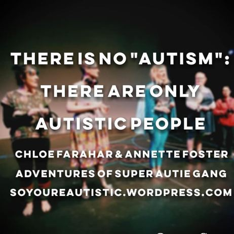 only autistic people - Chloe Farahar and Annette Foster